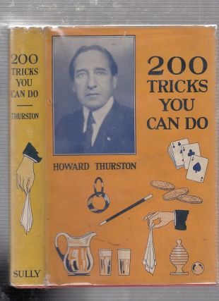 200 Tricks You Can Do (in original dust jacket). Howard Thurston