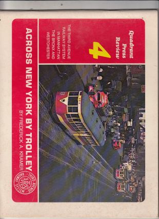 Across New York by Trolley (Quadrant Press Review 4). Frederick Kramer