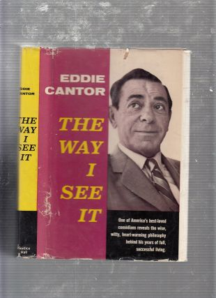 The Way I See It (first edition signed by Cantor). Eddie Cantor