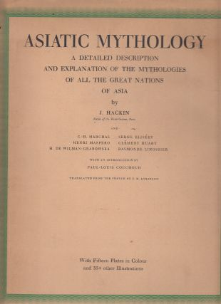 Asiatic Mythology: A Detailed Description and Explanation of the Mythologies of All the Great...