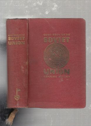 Guide-Book To The Soviet Union; Issued by the Society for Cultural Relations of the Soviet Union...