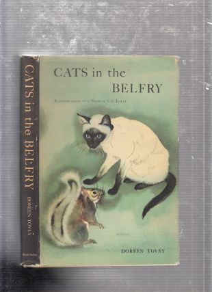 Cats In the Belfry: Reminiscences of a Siamese Cat Lover (in original dust jacket). Doreen Tovey