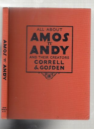 All About Amos 'n Andy and Their Creators Correll & Gosden