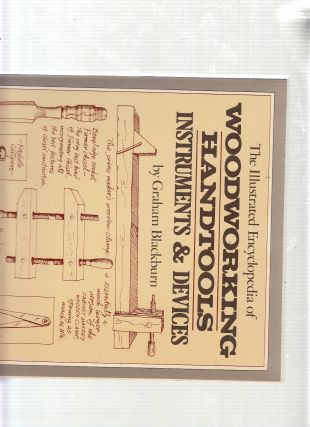 Illustrated Encyclopedia of Woodworking Handtooling Instruments & Devices. Graham john munk blackbur
