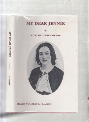 My Dear Jennyu: A Collection of Love Letters from a Confederate Soldier to His Fiancee During the...