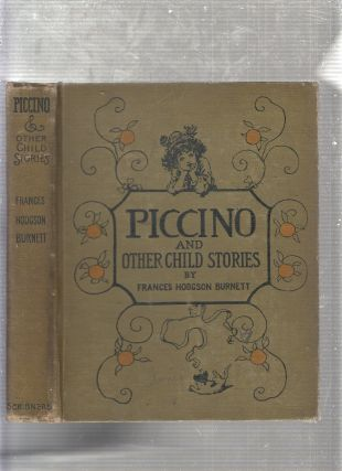 Piccino and Other Child Stories. Frances Hodgson Burnett