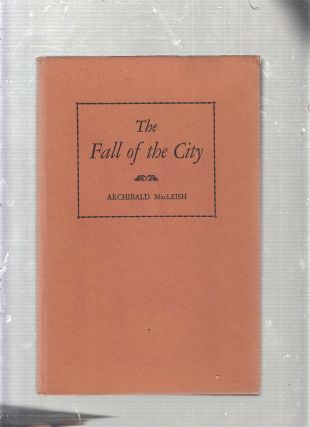 The Fall of the City: A Verse Play for Radio. Archibald MacLeish