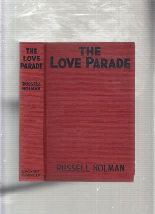 The Love Parade (photoplay edition). Russell Holman