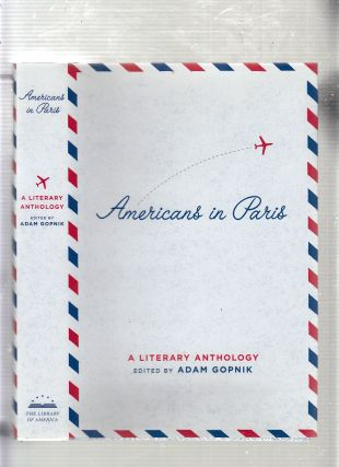 Americans in Paris: A Literary Anthology. Adam Gopnik