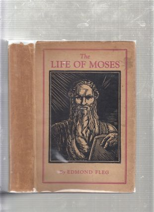 The Life Of Moses (in original dust jacket). Edmond Fleg, Stephen Haden Guest, trans