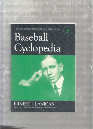 Baseball Cyclopedia (The McFarland Historical Baseball Library, No. 5). Ernest J. Lanigan