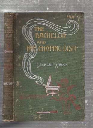 The Bachelor and The Chafing Dish. Deshler WEelsh