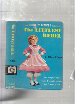 The Littlest Rebel (The Shirley Temple Edition in original dust jacket). Edward Peple