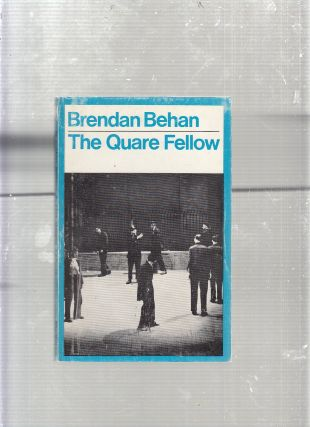 The Quare Fellow; A Comedy-Drama. Brendan Behan