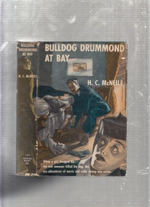 Bulldog Drummond At Bay (in original dust jacket). H C. McNeile