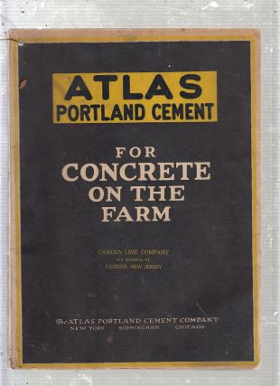 Atlas Portland Cement for Concrete On The Farm. Atlas Portland Cement Company