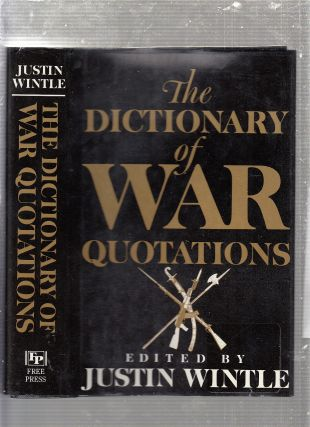 The DICTIONARY OF WAR QUOTATIONS. Justin Wintle