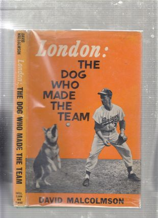 London: The Dog Who Made The Team (in original dust jacket). David Malcolmson