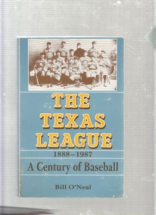 The Texas League 1888-1987: A Century of Baseball. Bill O'Neal