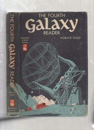 The Fourth Galaxy Reader (in dust jacket). Horace Gold