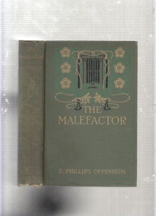 The Malefactor. E. Phillips Oppenheim