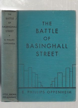 The Battle Of Basinghall Street. E. Phillips Oppenheim