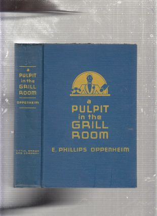 A Pulpit In The Grill Room. E. Phillips Oppenheim