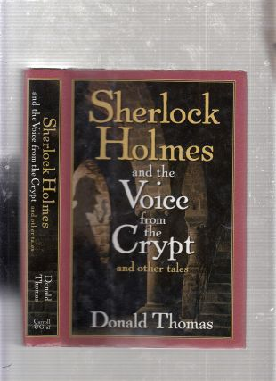 Sherlock Holmes and the Voice from the Crypt And Other Tales. Donald Thomas