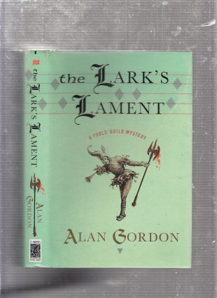 The Lark's Lament: A Fools' Guild Mystery. Alan Gordon