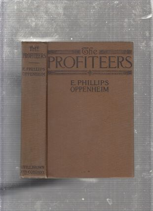 The Profiteers. E. Phillips Oppenheim