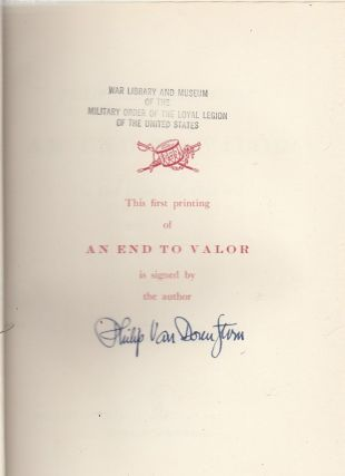 An End To Valor: The Last Days of the Civil War (specially signed first printing). Philip Van...