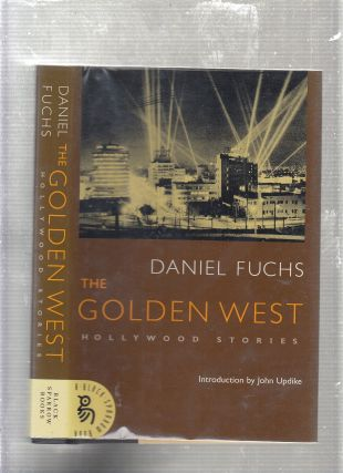 The Golden West: Hollywood Stories. Daniel Fuchs
