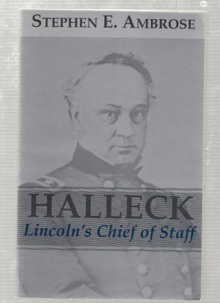 Halleck Lincoln's Chief of Staff. Stephen E. Ambrose