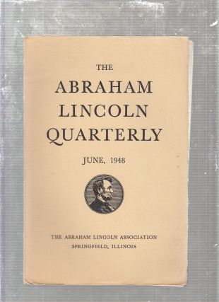 The Abraham Lincoln Quarterly Vol. V No. 2 June, 1948. Roy P. Bassler