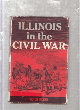 Illinois In The Civil War. Victor Hicken