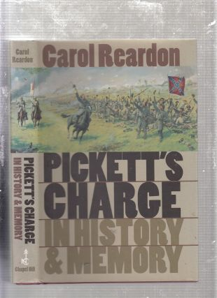 Pickett's Charge in History and Memory (Civil War America). Carol Reardon