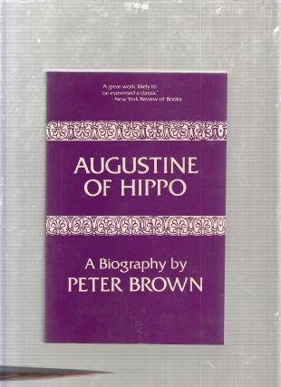 Augustine of Hippo: A Biography. Peter Brown