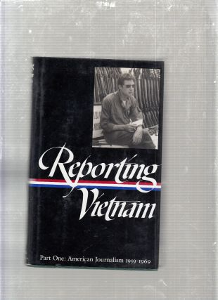 Reporting Vietnam American Journalism 1959-1969 (Part One) (Library of America