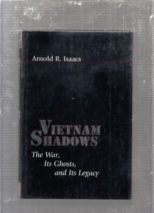 Vietnam Shadows: The War, Its Ghosts, and Its Legacy (The American Moment). Arnold R. Isaacs