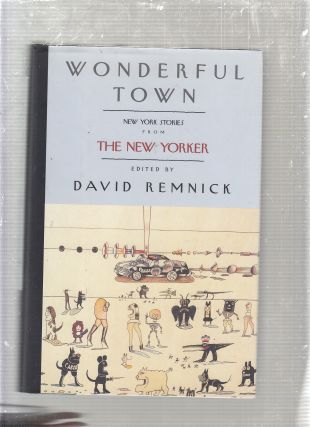 Wonderful Town: New York Stories from The New Yorker. David Remnick