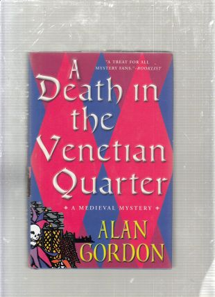 A Death in the Venetian Quarter: a Medieval Mystery. Alan Gordon