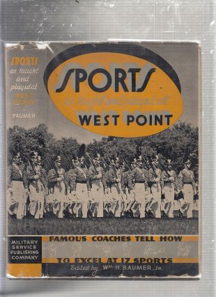 Sports as Taught and Played at West Point (first edition in dust jacket). Willism H. Baumer