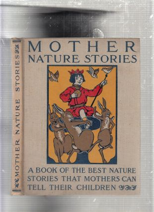 Mother Nature Stories: A book of the Best Nature Stories That Mothers Can Tell Their Children