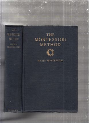 "The Montessori Method: Scientific Pedagogy as Applied to Child Education in ""The Children's..."