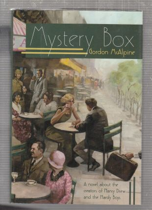 Mystery Box: A Novel about the creators of Nancy Drew and the Hardy Boys. Gordon McAlpine
