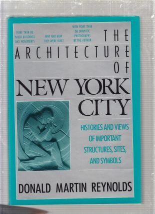 Architecture of New York City: Histories and Views of Important Structures, Settings, and...