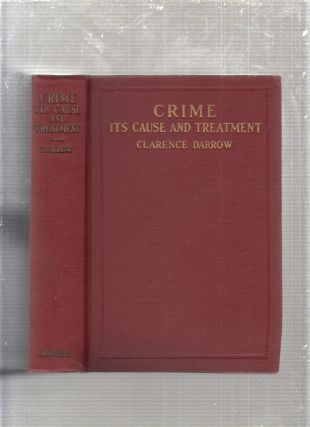 Crime: Ots Cause and Treatment. Clarence Darrow