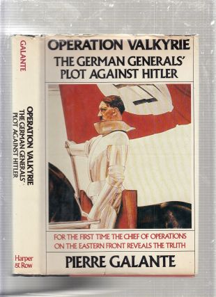 Operation Valkyrie: The German Generals' Plot Against Hitler. Pierre Galante