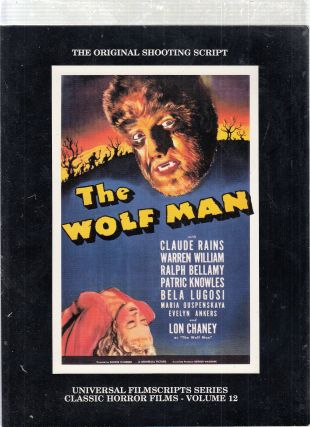 The Wolf Man: The Original Shooting Script (Universal Filmscript Series) (inscribed by editor...
