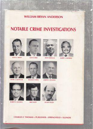Notable Crime Investigations (inscribed by the author). William Bryan Anderson